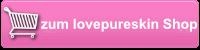 Zum Lovepureskin Shop